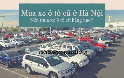 Kinh nghiệm mua xe ô tô cũ tại Hà Nội